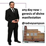Any Day Now: Genesis of Divine Manifestation | Rodney Sampson