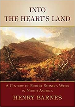 Book Into the Heart's Land: A Century of Rudolf Steiner's Work in North America