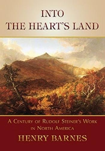 Download Into the Heart's Land: A Century of Rudolf Steiner's Work in North America ebook