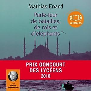 Parle-leur de batailles, de rois et d'éléphants | Livre audio
