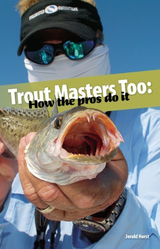 Trout Masters Too: How the Pros Do It [Paperback] [2012] (Author) Jerald Horst, Todd Masson, Andy Crawford