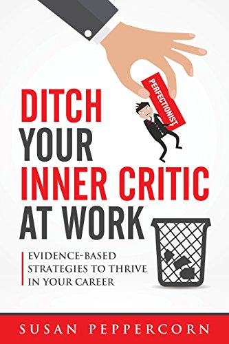 Pdf Teaching Ditch Your Inner Critic At Work: Evidence-Based Strategies To Thrive In Your Career