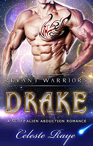 Drake: Revant Warriors (A Sci-Fi Alien Abduction Romance)