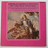 : Double Chorus Motets of the Old Masters