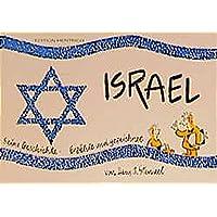 Israel: Seine Geschichte - erzählt und gezeichnet von Hans J. Stenzel