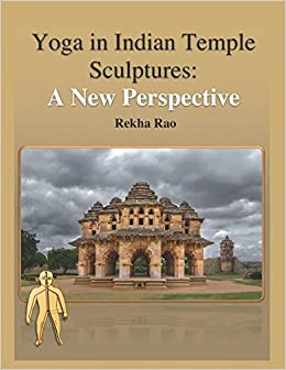 Yoga in Indian Temple Sculptures: A New Perspective: Rekha ...