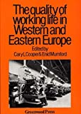 img - for Quality of Working Life in Western and Eastern Europe (Contributions in Economics & Economic History) by Enid Mumford (1979-05-10) book / textbook / text book
