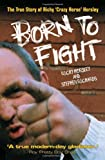 Born to Fight, Richy & Richards Horsley, 1844545563