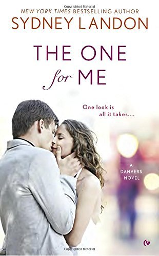 the-one-for-me-a-danvers-novel-by-sydney-landon-2016-02-02