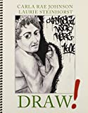 Draw!, Johnson, Carla Rae and Steinhorst, Laurie, 1465206183