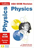 Collins GCSE Revision and Practice: New 2016 Curriculum – AQA GCSE Physics: Revision Guide