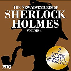 The New Adventures of Sherlock Holmes: The Golden Age of Old Time Radio Shows, Vol. 4