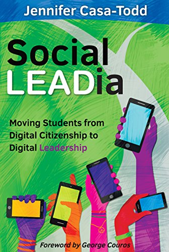 Social LEADia: Moving Students from Digital Citizenship to Digital Leadership by [Casa-Todd, Jennifer]