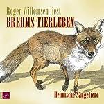 Heimische Säugetiere (Brehms Tierleben) | Alfred E. Brehm