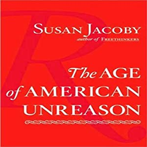 The Age of American Unreason Audiobook