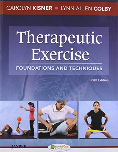 Theraputic Exercises (Therapeutic Exercise Foundations And Techniques 6th Edition)