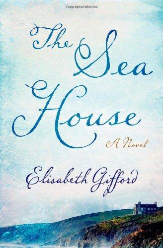 The Sea House: A Novel - Sea House