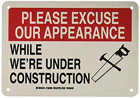 CAUTION Please Excuse Appearance While We/'re Under Construction Composite Sign