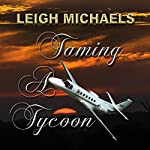 Taming a Tycoon | Leigh Michaels