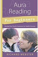 Aura Reading for Beginners: Develop Your Psychic Awareness for Health & Success (For Beginners (Llewellyn's)) Kindle Edition
