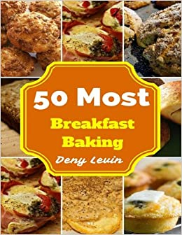 Southern Breakfast Baking 50 Delicious Of Southern