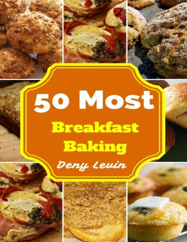 Southern Breakfast Baking : 50 Delicious of Southern