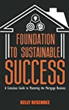 img - for Foundation to Sustainable Success: A Conscious Guide to Mastering the Mortgage Business book / textbook / text book
