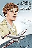 img - for Aviators, Adventurers, and Assassins book / textbook / text book