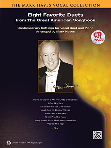 The Mark Hayes Vocal Collection -- Eight Favorite Duets from the Great American Songbook: Book & CD (Mark Hayes Series)