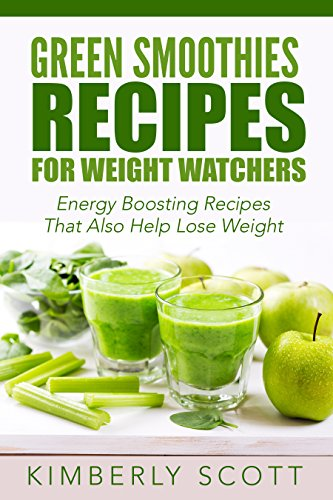 Pdf Download Green Smoothie Recipes For Weight Watchers Energy Boosting And Pleasant Tasting Green Smoothie Recipes For Weight Watchers Online Library By Kimberly Scott Dlm7td67dgtd8greg
