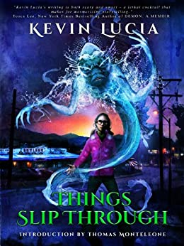 Things Slip Through (The Clifton Heights Saga Book 1) by [Lucia, Kevin]