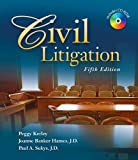 Bundle: Civil Litigation, 5th + Paralegal Online Courses - Civil Litigation on Blackboard® Printed Access Card : Civil Litigation, 5th + Paralegal Online Courses - Civil Litigation on Blackboard® Printed Access Card, Kerley, Peggy and Hames, J.D., Joanne Banker, 1435478185