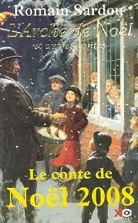 L'arche de Noël et autres contes, Sardou, Romain