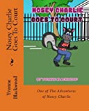Nosey Charlie Goes To Court: A Nosy Charlie Adventure (The Adventures of Nosey Charlie) (Volume 2)