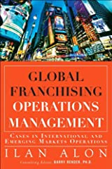 Global Franchising Operations Management: Cases in International and Emerging Markets Operations (FT Press Operations Management) Hardcover