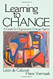 img - for Learning to Change: A Guide for Organization Change Agents book / textbook / text book