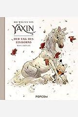 Die Welten von Yaxin - Der Tag des Einhorns Hardcover