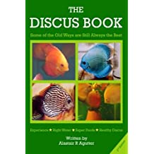 "The Discus Book 2nd Edition: ""Some of the Old Ways Are Still Always The Best"""