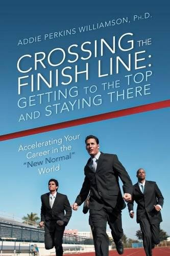 Crossing the Finish Line: Getting to the Top and Staying There pdf epub