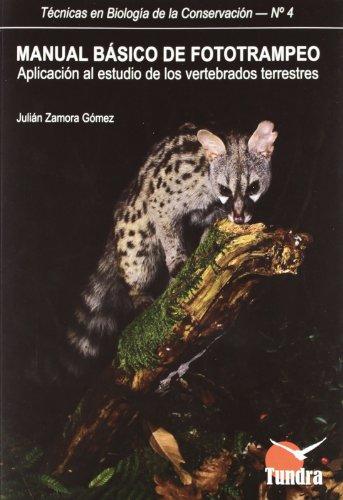 Descargar Libro Manual Básico De Fototrampeo: Aplicación Al Estudio De Los Vertebrados Terrestres Julián Zamora Gómez