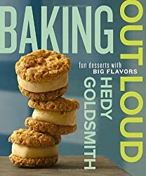 Baking Out Loud: Fun Desserts with Big Flavors by Hedy Goldsmith (Oct 2 2012)