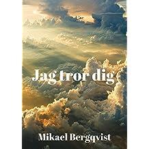 Jag tror dig (Swedish Edition)