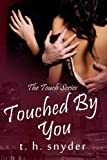Touched by You, T. snyder, 1492951641