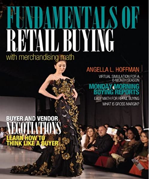 Fundamentals Of Merchandising Math And Retail Buying Myfashionkit Hoffman Angella L 9780132724142 Amazon Com Books