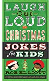 Download Laugh-Out-Loud Christmas Jokes for Kids (Laugh-Out-Loud Jokes for Kids) in PDF ePUB Free Online