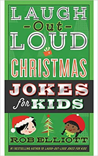 Laugh-Out-Loud Christmas Jokes for Kids (Laugh-Out-Loud Jokes for ...