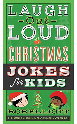 Laugh-Out-Loud Christmas Jokes for Kids (Laugh-Out-Loud Jokes
