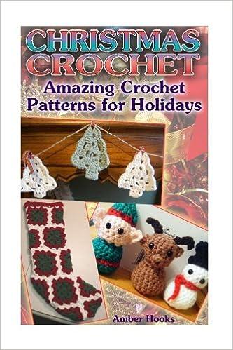 Christmas Crochet Amazing Crochet Patterns For Holidays Crochet