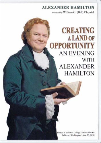 Creating a Land of Opportunity: An Evening with Alexander Hamilton