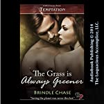 The Grass Is Always Greener | Brindle Chase